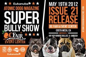 ATOMIC DOGG MAGAZINE SUPER BULLY SHOW   ISSUE 21 RELEASE