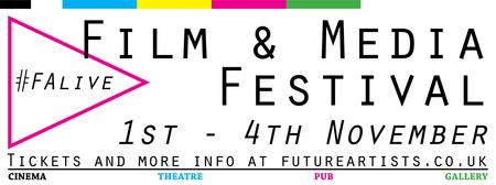 Future Artists Film and Media Festival Nov 1st - Nov 4th...