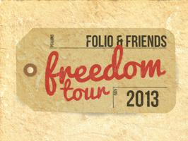 Folio & Friends Freedom Tour Manchester: Monday 3 June 2013