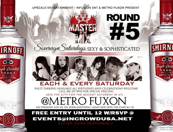 Saturday At Metro Fuxon: Round 5 of Smirnoff's Masters of The Mix! Free Entry With RSVP