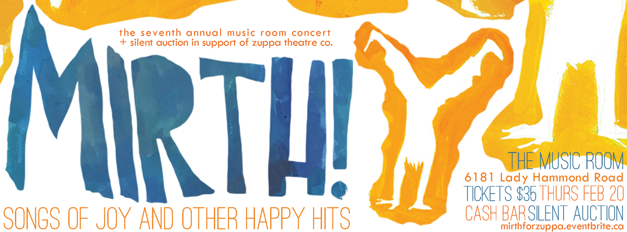 Mirth! Songs of Joy and Other Happy Hits: the seventh annual Music Room Concert & Silent Auction in support of Zuppa Theatre Co.