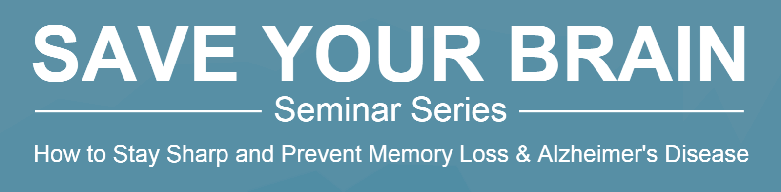 Save Your Brain Seminar Series