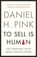 """To Sell Is Human"" by Daniel Pink--The April Leadership..."