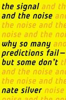 """The Signal and The Noise"" by Nate Silver --The May..."