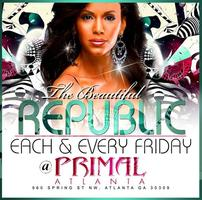 FRI 4/20 - THE BEAUTIFUL REPUBLIC @ PRIMAL NIGHTCLUB >>...