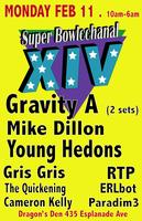 Super Bowlcchanal XIV: feat. Gravity A, Mike Dillon, and Young Hedons.