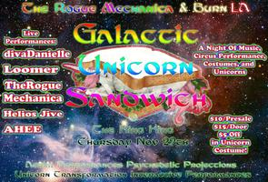 The Rogue Mechanica and BurnLA present: GALACTIC UNICORN...