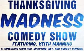 Thanksgiving Madness Comedy Show - Featuring Keith Manning