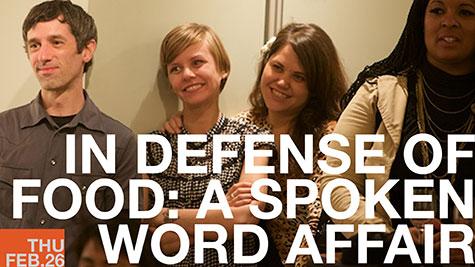 In Defense of Food: A Spoken Word Affair