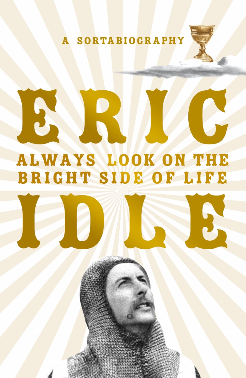 Cover image for Eric Idle's Autobiography, 'Always Look on the Bright Side of Life'
