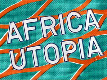 Africa Utopia