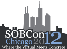 SOBCon Chicago 2012 - Where The Virtual Meets The Concrete