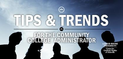 Tips & Trends for the Community College Administrator