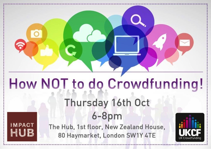 16 October - How NOT to do Crowdfunding!