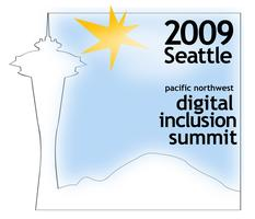 2009 Pacific Northwest Digital Inclusion Summit