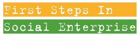 First Steps In Social Enterprise