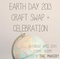 Earth Day 2013 Craft Swap and Celebration