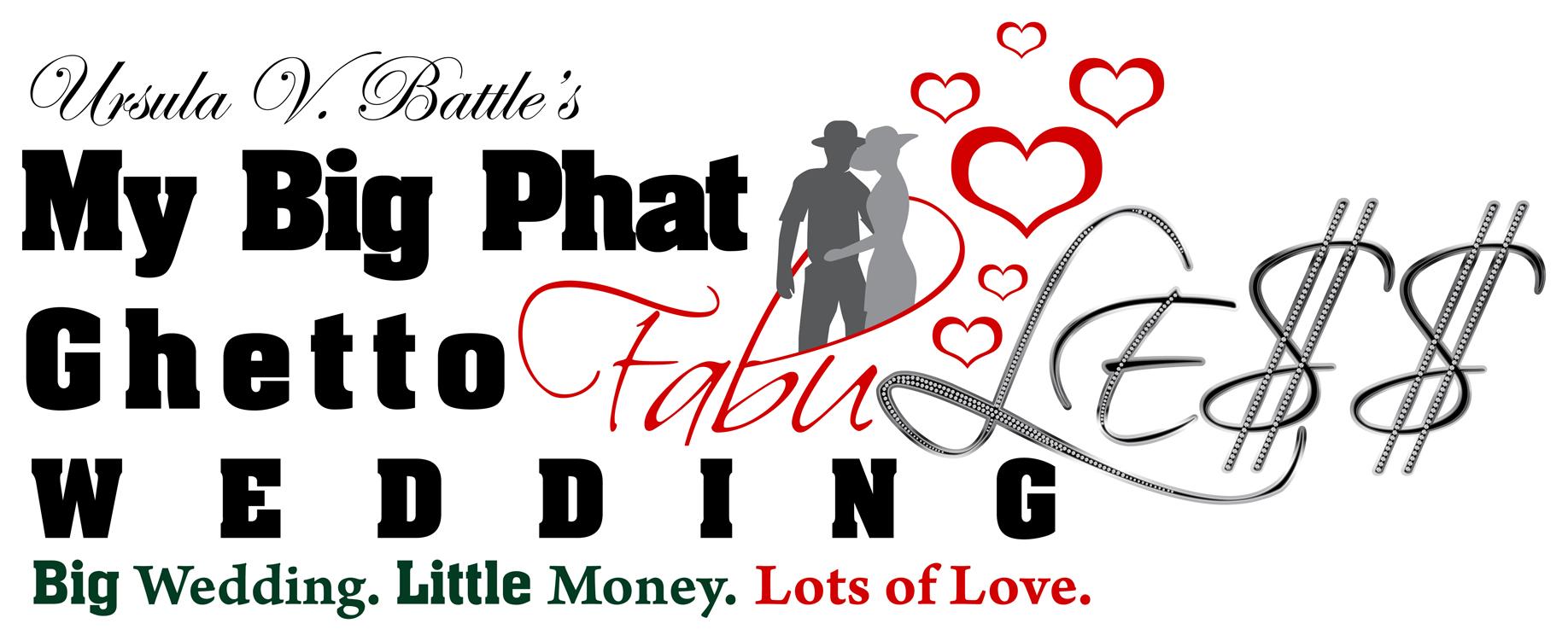 My Big Phat Ghetto FABULE$$ Wedding Logo
