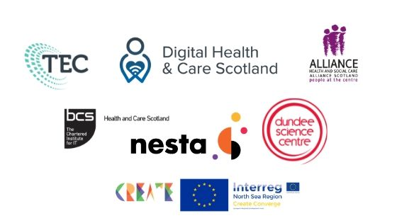 Logos of the following organisations: Scottish Government Technology Enabled Care and Digital Health and Care divisions, Health and Social Care Alliance Scotland, Digital Health and Care institute, Nesta and BCS Health and Care Scotland, Create Converge and Dundee Science Centre.