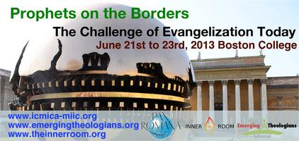 Prophets on the Borders: The Challenge of Evangelization Today