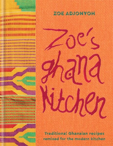 Zoe's Ghana Kitchen Cookbook - Modern African cooking
