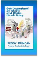 Get organized at work and make it easy ebook by Peggy Duncan