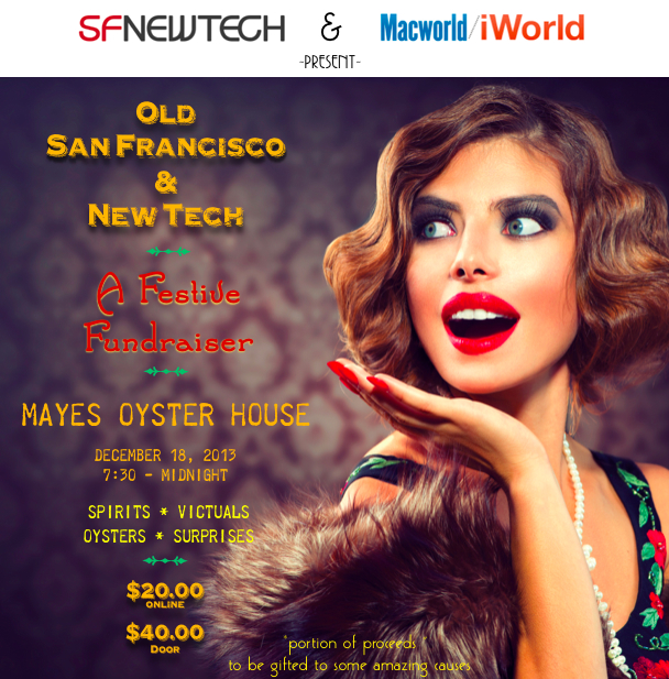SF New Tech & Macworld present Old SF & New Tech: A Festive Fundraiser!