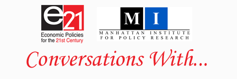 e21 and Manhattan Institute Conversations With ... series