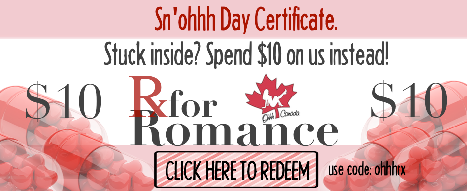 Sn'ohhh Day Certificate - use code ohhhrx for a $10 certificate to OhhhCanada.ca