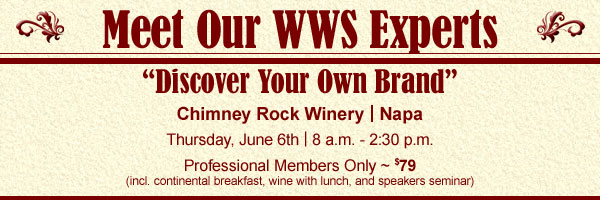 "Meet Our WWS Experts | ""Discover Your Own Brand"" Chimney Rock Winery 