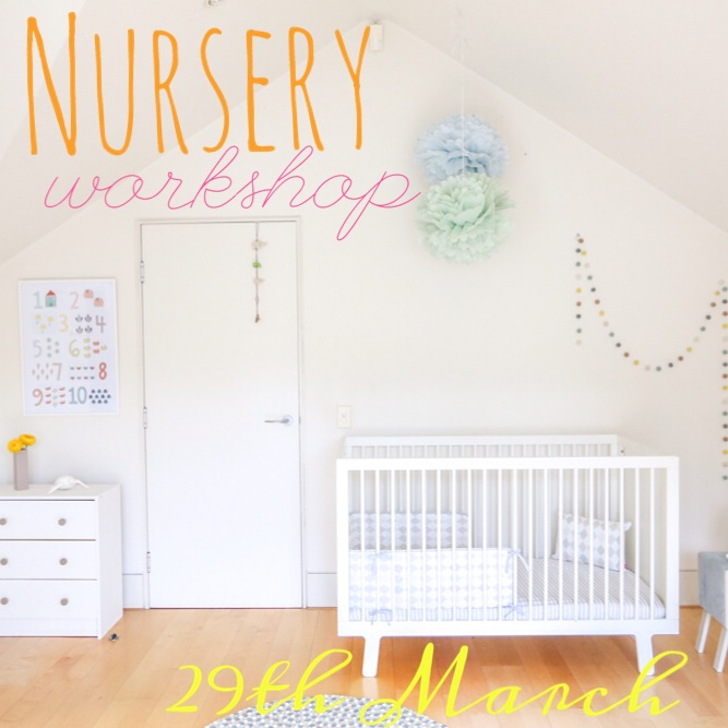 Nest Designs Nursery Workshop