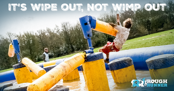 It's WIPEOUT, not WIMP OUT