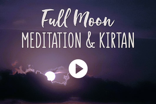 Full Moon Meditation & Kirtan Video
