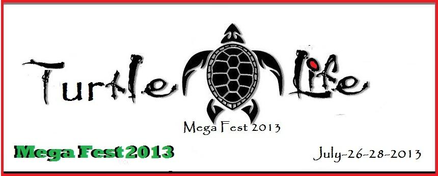 Turtle Life Mega Fest 2013