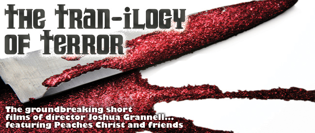 Tran-ilogy of Terror by Peaches Christ