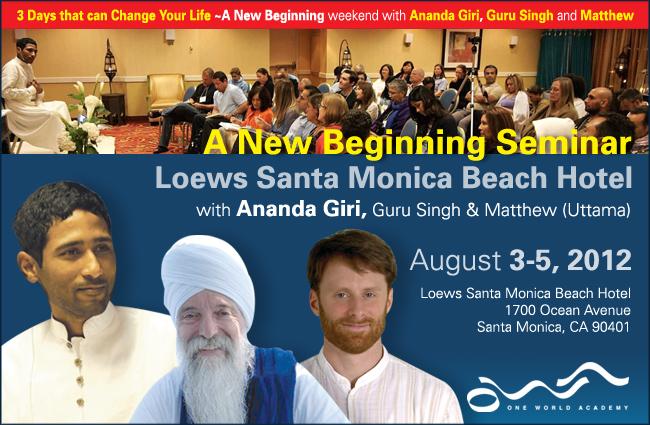 Welcome to A New Beginning with Ananda Giri, Guru Singh and Matthew at Loews Santa Monica Beach Hotel
