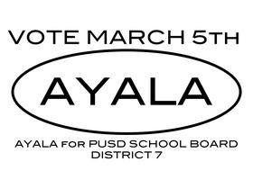 Luis Ayala for PUSD School Board - District 7