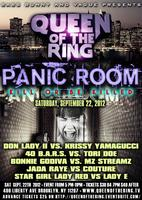 "QUEEN OF THE RING ""PANIC ROOM"""