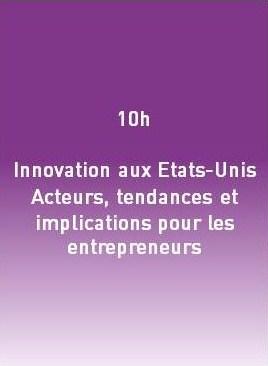 10h - Innovation aux Etats-Unis - Acteurs, tendances et implications pour les entrepreneurs