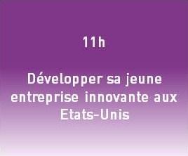 11h - Développer sa jeune entreprise innovante aux Etats-Unis