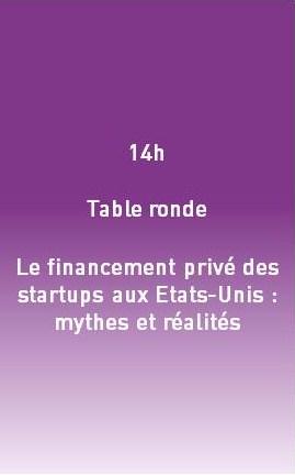 14h - Table ronde - Le financement privé des startups aux ETats-Unis : mythes et réalités