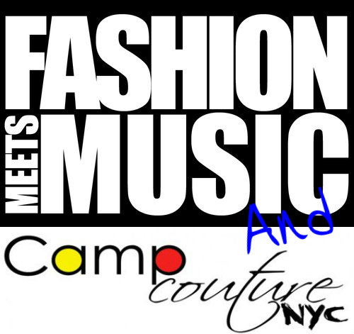Fashion Meets Music and Camp Couture NYC