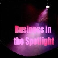 Business in the Spotlight
