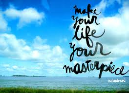 your life your masterpiece