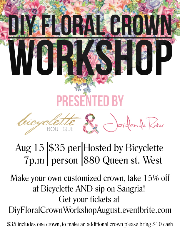 DIY Floral Crown Workshop - Hosted by Bicyclette Boutique and Jordan de Ruiter. August 15th, $35 per person