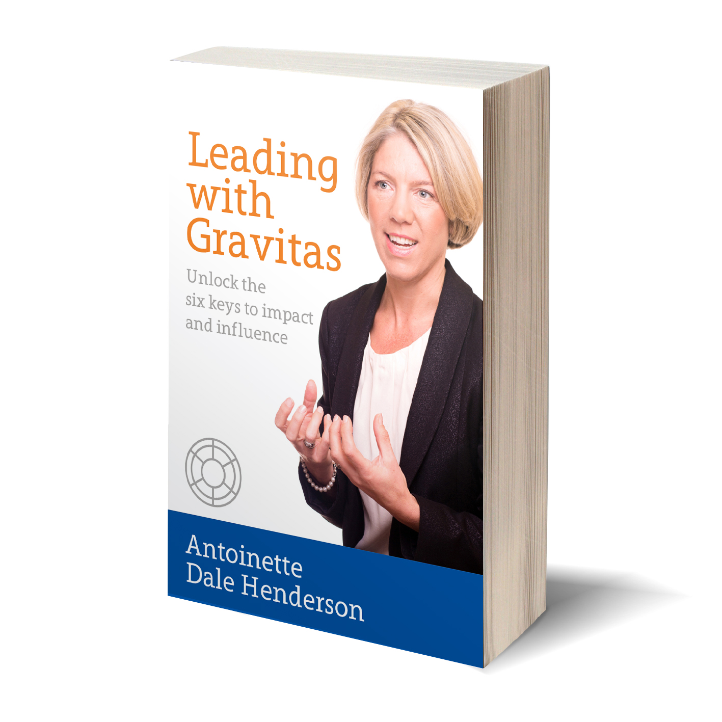 Leading with Gravitas, available from Amazon