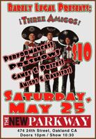 The Three Amigos at The New Parkway, Saturday, May 25