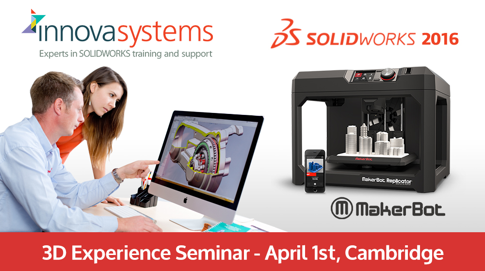 3D Experience Seminar - Makerbot, SOLIDWORKS