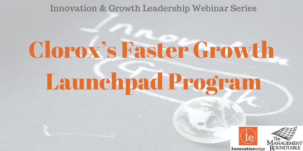 Clorox's Faster Growth Launchpad Program