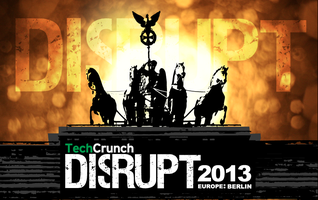 TechCrunch Disrupt Europe: Berlin - October 28-29, 2013